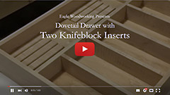 Video: Dovetail Drawer with Two Knifeblock Inserts